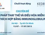 Liệu pháp thay thế và điều hòa miễn dịch thích hợp bằng ImmunoGlobulin