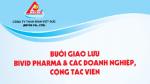 Buổi giao lưu Bivid Pharma & các doanh nghiệp, cộng tác viên