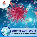 Biến thể SARS-CoV-2: Có đề kháng với các vắc-xin hiện nay không